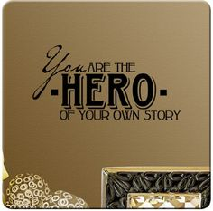 Amazon.com - You Are the Hero of Your Own Story Wall Decal Sticker Super Art Mural Home Décor Quote -