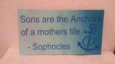 Sons are the anchors of a mother's life - Beach Sign - Beach decor - Boating sign - Boating decor - Gift - Gift for mom - Anchor - Family
