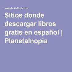Sitios donde descargar libros gratis en español | PlanetaInopia