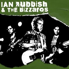 """Ian Rubbish and the Bizzaros - The free EP Including: 'Sweet Iron Lady' From """"The History Of Punk"""" on SNL2013"""
