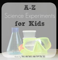 A-Z Science Experiments for Kids hosted by FSPDT