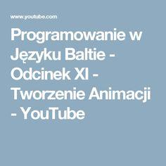 Programowanie w Języku Baltie - Odcinek XI - Tworzenie Animacji - YouTube