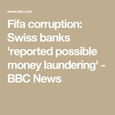 Fifa corruption: Swiss banks 'reported possible money laundering' - BBC News