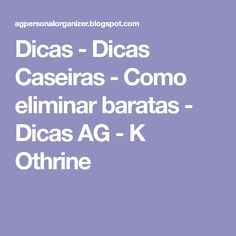 Dicas - Dicas Caseiras - Como eliminar baratas - Dicas AG - K Othrine Diy Home Crafts, Veneno, How To Clean Aluminum, Insect Repellent, Household Tips, Cleaning Tips, Tips And Tricks, Good Ideas, Diy Crafts