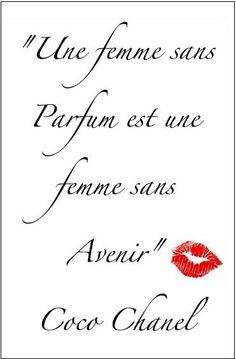 Coco Chanel,  A chacune son ou ses parfums, Parfum de journée, de soirée, en fonction de son humeur, du temps, de son style, de sa personnalité