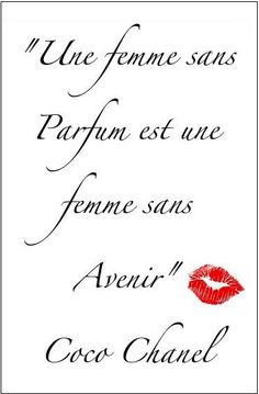 """Coco Chanel.... """"A women without perfume is a women without future."""""""