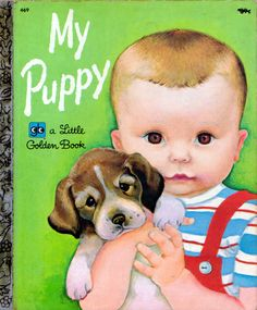 "My Puppy, Illustrations by Eloise Wilkin, 1955, 1972 edition    		from ""My Puppy"",  Little Golden Book, 1955 (1972 edition)by Patsy ScarryIllustrations by Eloise Wilkin 1955"