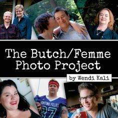 Wendi Kali has created a beautiful coffee table book with images of butch and femme identified lesbians (and a few who defy labels). Peak into the life of this book and some of the images included.