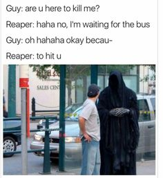 Grim Reaper waiting on the bus