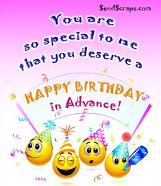 You are so special to me that you deserve a Happy birthday in Advance! Advance Happy Birthday Wishes, Birthday Wishes Girl, Birthday Verses, Happy Birthday Wishes Quotes, Happy New Year Quotes, Quotes About New Year, Cute Baby Quotes, Bff Quotes, Whatsapp Status For Girls