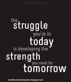 Love Life Optimistic Quotes: The struggle...