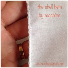 SewNso's Sewing Journal: shell hem by machine. She suggests foot rolled hem/shell stitch foot for this batiste fabric. Sewing Projects For Beginners, Sewing Tutorials, Sewing Crafts, Sewing Patterns, Skirt Patterns, Dress Tutorials, Coat Patterns, Blouse Patterns, Sewing Hems