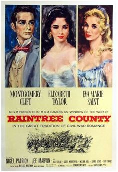 """""""Raintree County""""  (1957 – MGM) Nominated for four Academy Awards  Directed by Edward Dmytryk  Produced by David Lewis  Starring Montgomery ..."""