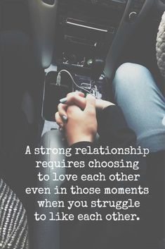 Inspirational Quotes About Strength :A strong relationship requires choosing to love each other even in those moments. Cute Love Quotes, Great Quotes, Quotes To Live By, Me Quotes, Inspirational Quotes, Super Quotes, Funny Quotes, Pain Quotes, Crush Quotes