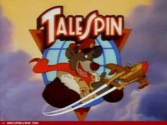 talespin!  watched this show every day after school!