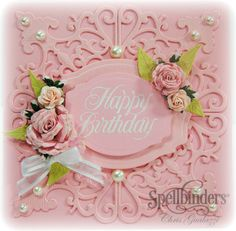 Spellbinders - Pretty in Pink Birthday Card Pink Birthday, Birthday Cards, Happy Birthday, Pretty Cards, Cute Cards, Pretty In Pink, Spellbinders Cards, Pink Cards, Mothers Day Cards