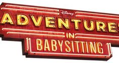 """""""Adventures in Babysitting"""" Premieres June 24th on Disney Channel"""
