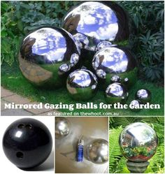mirrored gazing balls - I know what to do with that old bowling ball now!!!: