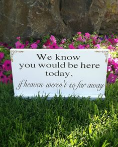Wedding Signs -- We Know You Would be Here Today if Heaven Weren't So Far Away - In loving memory - Custom Wood Signs -- Photo Prop on Etsy, $25.95