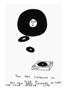 Filed under: David Shrigley - I'm a bit of rebel and a supported of quite a few b-sides. Cx