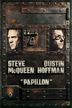 Papillon. Maybe my favorite McQueen movie...Dustin Hoffman is such a great actor