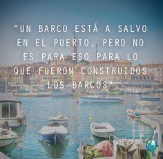 """""""Un barco está a salvo en el puerto pero no es para eso para lo que fueron construidos los barcos"""" - la frase viajera de la semana #wanderlustwisdom #frases #viajar"""