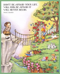 Mary Engelbreit Magnet- Don't be afraid your life will end, be afraid it will never begin.