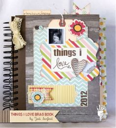 The Things I Love | Cool DIY Scrapbook Ideas You Have To Try