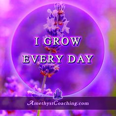 Today's Centering Thought: I Grow Everyday  #affirmation #coaching