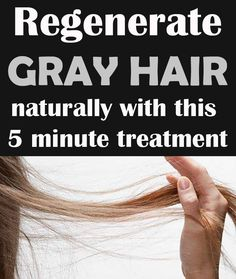 Regenerate gray hair naturally with this 5 minute treatment.