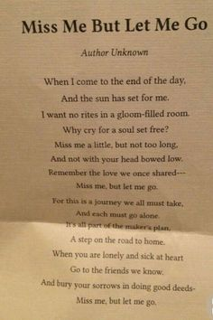 Miss Me, But Let Me Go - poem This was on my dad's funeral card. Really like this poem Son Quotes, Mother Quotes, Quotable Quotes, Quotes About Mothers Love, Kids Love Quotes, Obituary Quotes, Quotes On Death, Quotes About Dads, End Of Life Quotes