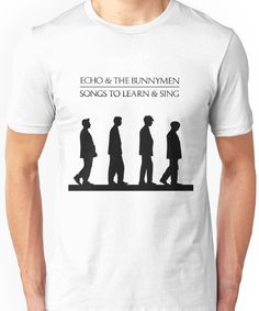 Echo And The Bunnymen - Songs To Learn And Sing Unisex T-Shirt
