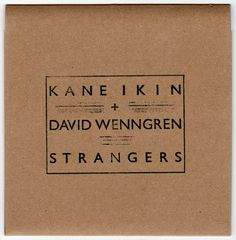 kane ikin + david wenngren : strangers