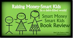 Smart Money Smart Kids Book Review: Raising Money-Smart Kids in a debt-filled world series