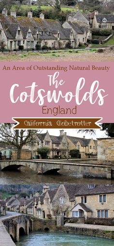 The Cotswolds: An Area of Outstanding Natural Beauty | Day Trip from London | Quintessential English Villages | What to do in the Cotswolds | Where to go in the Cotswolds | When to Visit the Cotswolds | The Best Villages to Visit in the Cotsworlds | Top Attractions in the Cotswolds | Best Cream Tea in the Cotswolds| Bibury | Bourton-on-the-Water | Stow-on-the-Wold | Cirencester | Castle Combe | Burford | English Countryside #Cotswolds #England – California Globetrotter