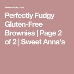 Perfectly Fudgy Gluten-Free Brownies | Page 2 of 2 | Sweet Anna's
