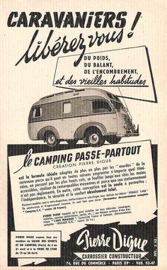 """Après la Seconde Guerre Mondiale, le camping-car passe de l'artisanat à l'industrie. Pierre Digue, constructeur de caravane et carrossier est le premier à produire des camping-car en France. En modifiant et en aménageant une fourgonnette Renault, Digue invente  : le """"Passe-Partout"""". Il connu un succés auprès des vacanciers français, en témoigne cette pub de 1952."""