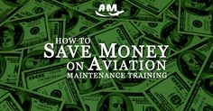 How to Save Money on Aviation Maintenance Training - AIM Schools