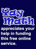 Yay Math! appreciates your help in funding this free online service!