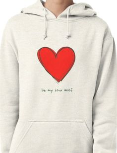 Be My Sour Wolf - Sterek / Teen Wolf  Pullover Hoodie