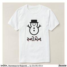 સનમન Snowman in Gujarati white T-Shirt - script gifts template templates diy customize personalize special Types Of T Shirts, Foreign Words, Simple Shirts, Snowman, Shirt Designs, T Shirts For Women, Casual, Mens Tops, Language