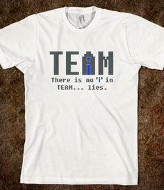 No I in Team, lies...