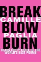 Break, Blow, Burn: Camille Paglia Reads Forty-three of the World's Best Poems Got Books, Books To Read, Great Poems, Man And Wife, Summer Reading Lists, Short Poems, Close Reading, Book Recommendations, Nonfiction
