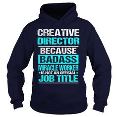Awesome Tee  Creative Director T shirts #tee #tshirt #Job #ZodiacTshirt #Profession #Career #director