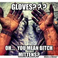 "Once you rope off a w/ full battle rattle, you learn these silly ""who needs gear?"" memes are for civis and pogs. Although rear echelon motherfuckers don't really need protective gear now do they? Car Memes, Car Humor, Macho Alfa, Funny Jokes, Hilarious, Funny Signs, Sarcastic Humor, Mechanic Jobs, Mechanic Gloves"