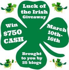 Luck of the Irish $750.00 Cash Giveaway