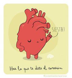 Haz lo que te dicte el corazón.