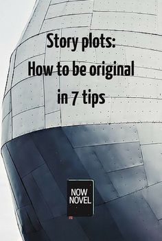 Story plots are used and reused. Some plots are overused. Read 7 tips for writing a more original plot for your novel or screenplay.
