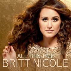 image detail for britt nicole all this time christian music playlist christian music artists