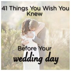 41 Things You Wish You Knew Before Your Wedding Day - Steph, there are some great ideas on here.